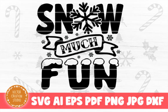 Print on Demand: Snow Much Fun Christmas SVG Cut File Graphic Crafts By VectorCreationStudio