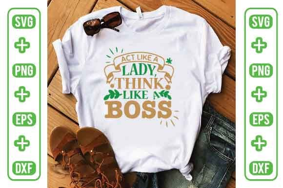 Act Like a Lady, Think Like a Boss Graphic Crafts By Printable Store