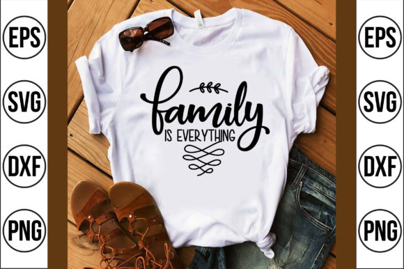 Family is Everything Graphic Crafts By Craft Store