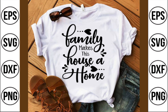 Family Makes This House a Home Graphic Crafts By Craft Store