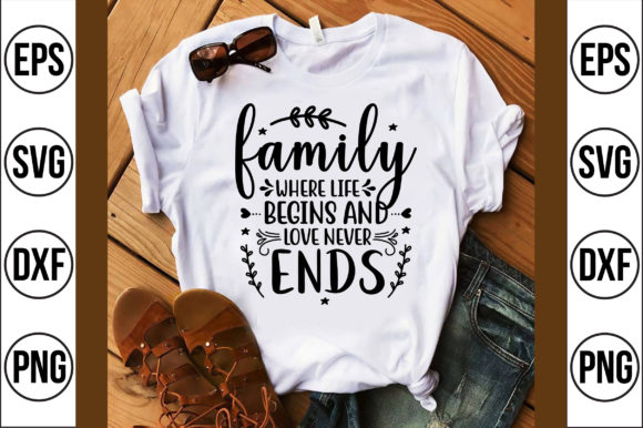 Family Where Life Begins and Love Never Graphic Crafts By Craft Store
