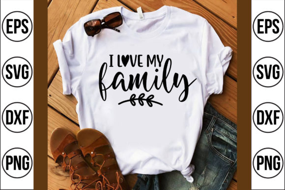 I Love My Family Graphic Crafts By Craft Store