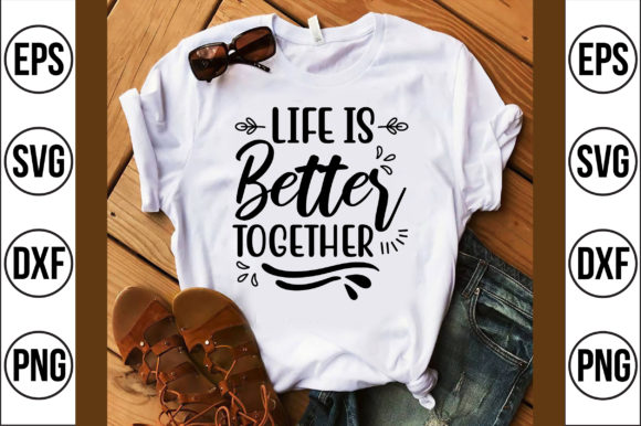 Life is Better Together Graphic Crafts By Craft Store