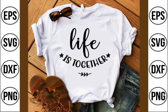 Life is Together Graphic Crafts By Craft Store