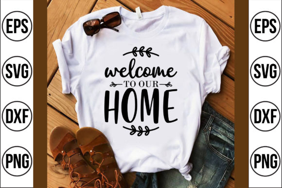 Welcome to Our Home Graphic Crafts By Craft Store