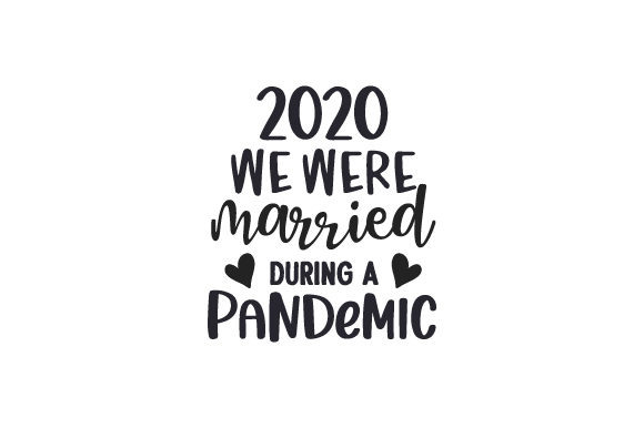 2020 We Were Married During a Pandemic Quotes Craft Cut File By Creative Fabrica Crafts
