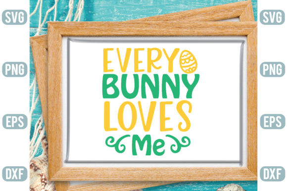 Every Bunny Loves Me Graphic Crafts By Printable Store