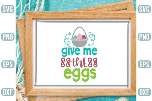 Give Me the Eggs Graphic Crafts By Printable Store