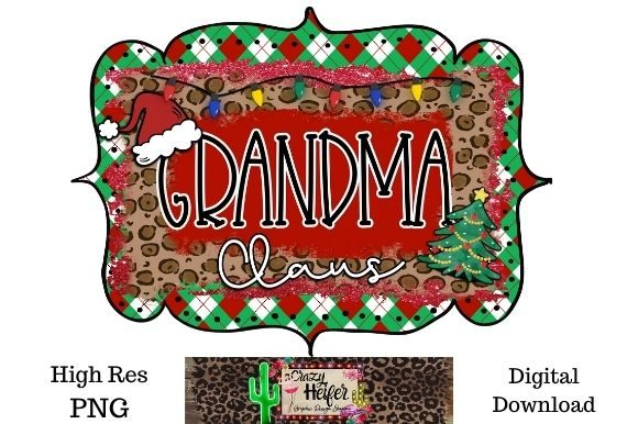 Print on Demand: Grandma Claus Christmas Dye Sublimation Graphic Illustrations By Crazy Heifer Design Shoppe