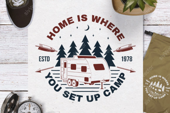 Home is Where You Set Up Camp (Quote) Graphic Print Templates By serdiuk.igor