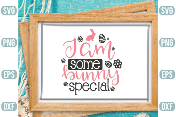 I Am Some Bunny Special Graphic Crafts By Printable Store