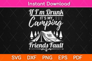 Print on Demand: If I Am Drunk It's My Camping Friends' Graphic Print Templates By Graphic School