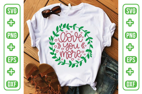 Love You More Graphic Crafts By Printable Store