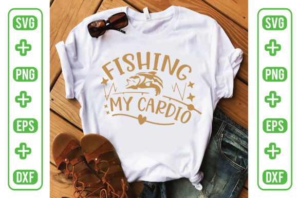 Fishing is My Cardio Graphic Graphic Templates By Printable Store