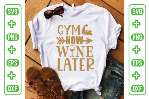 Gym Now Wine Later Graphic Crafts By Printable Store