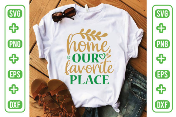 Home Our Favorite Place to Be Graphic Graphic Templates By Printable Store