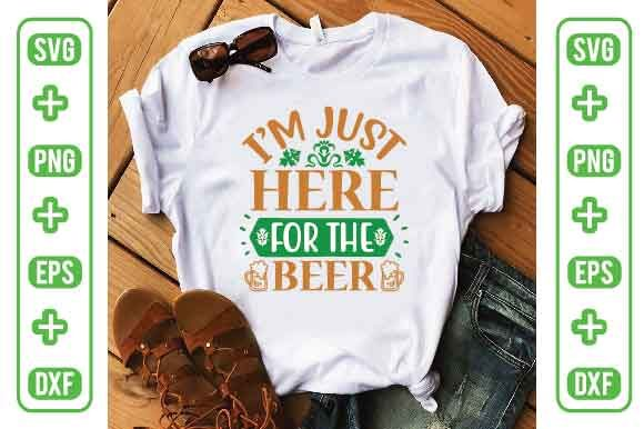 I'm Just Here for the Beer Graphic Crafts By Printable Store