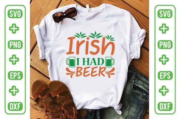 Irish I Had Beer Graphic Graphic Templates By Printable Store