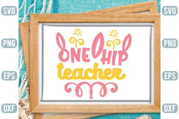 One Hip Teacher Graphic Crafts By Printable Store