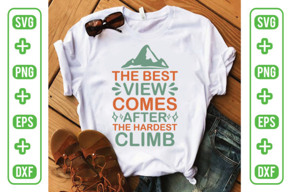 The Best View Comes After the Hardest Cl Graphic Illustrations By Printable Store