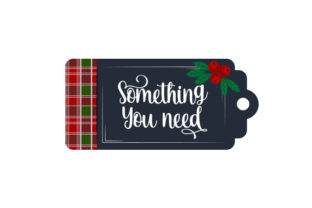 Something You Need Gift Tag Christmas Craft Cut File By Creative Fabrica Crafts