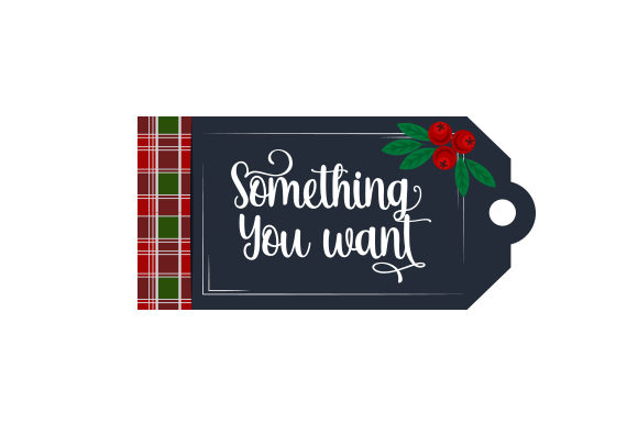 Something You Want Gift Tag Cut File