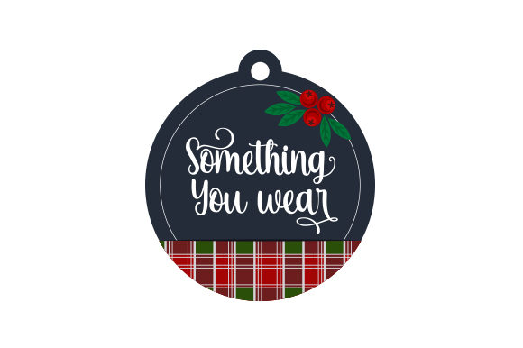 Something You Wear Gift Tag Christmas Craft Cut File By Creative Fabrica Crafts