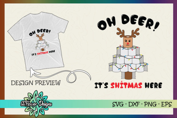 Christmas Deer Oh Deer It's Shitmas Here Graphic Print Templates By ssflower