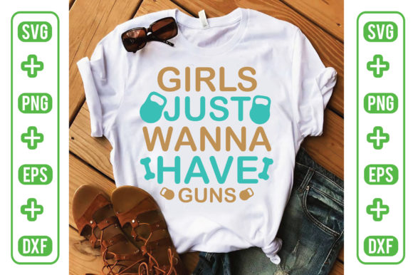 Girls Just Wanna Have Guns Graphic Crafts By Printable Store