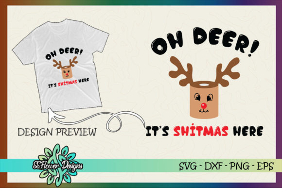 Oh Deer It's Shitmas Here Christmas Graphic Print Templates By ssflower
