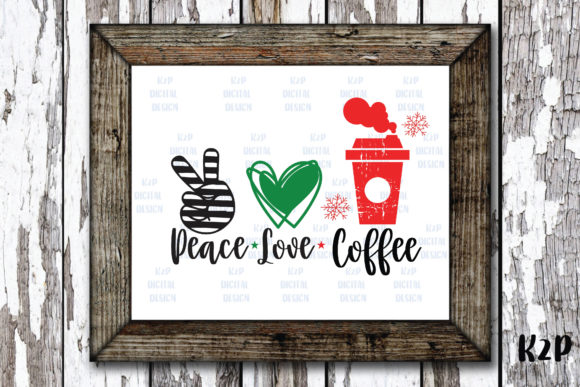 Print on Demand: Peace Love Coffee Christmas Graphic Crafts By KtwoP