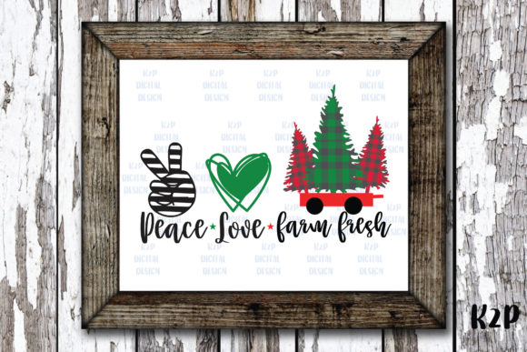 Print on Demand: Peace Love FarmFresh Christmas Graphic Crafts By KtwoP