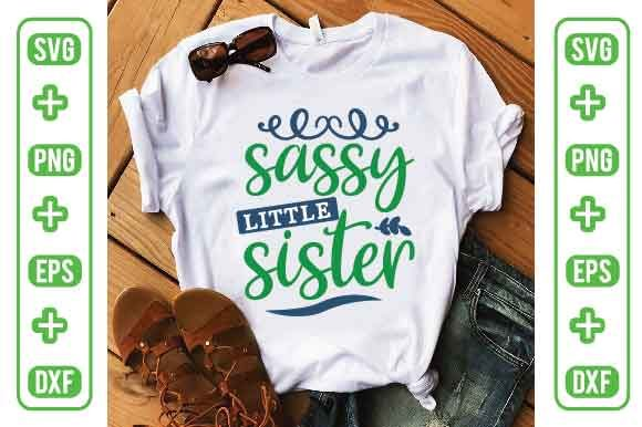 Sassy Little Sister Graphic Crafts By Printable Store