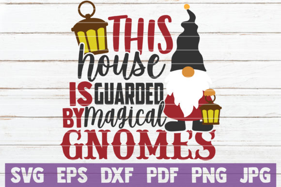 This House is Guarded by Magical Gnomes Graphic Crafts By MintyMarshmallows