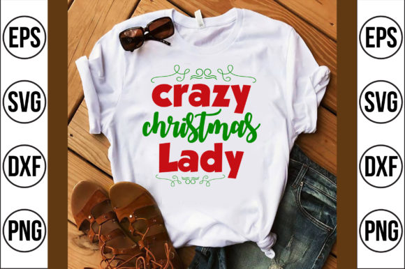 Crazy Christmas Lady Graphic Crafts By Craft Store