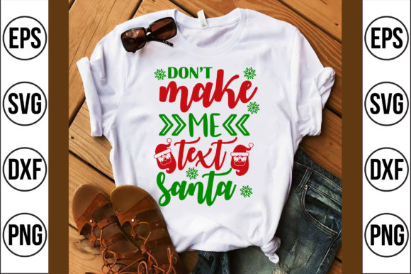 Don't Make Me Text Santa Graphic Crafts By Craft Store