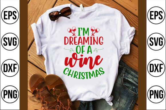 I'm Dreaming of a Wine Christmas Graphic Crafts By Craft Store