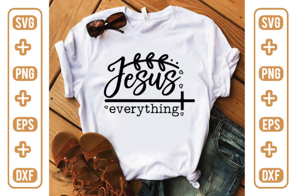 Jesus Everything Graphic Crafts By craftstore
