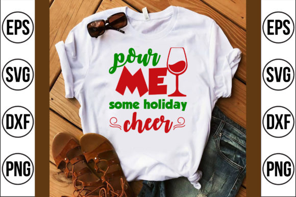 Pour Me Some Holiday Cheer Graphic Crafts By Craft Store