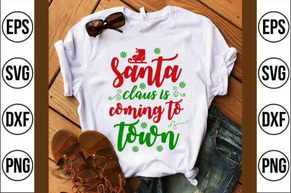 Santa Claus is Coming to Town Graphic Crafts By Craft Store