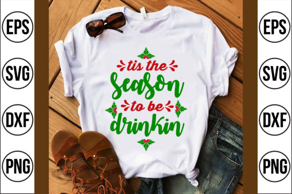 Tis the Season to Be Drinkin Graphic Crafts By Craft Store