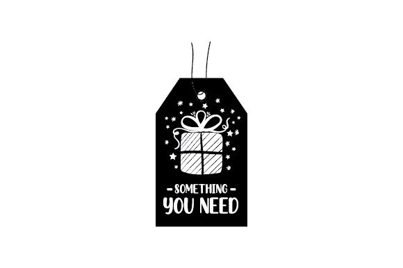 Something You Need Gift Tag Cut File Download
