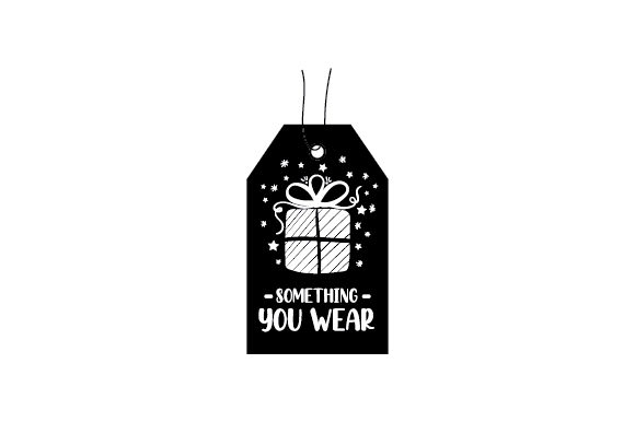 Something You Wear Gift Tag Cut File Download