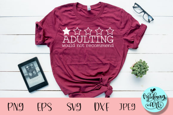 Adulting Would Not Recommend Svg Graphic Objects By MidmagArt