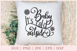 Baby It's Cold Outside, Winter Graphic Print Templates By CrazyCutDesigns