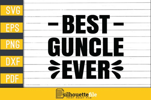 Print on Demand: Best Guncle Ever Graphic Print Templates By Silhouettefile