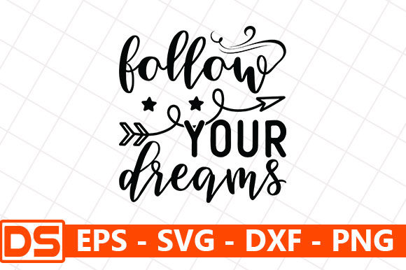 Print on Demand: Follow Your Dreams Graphic Print Templates By Design Store
