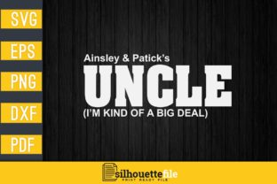 Print on Demand: I'm Kind of Big Deal Uncle Graphic Print Templates By Silhouettefile
