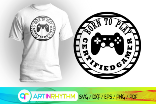 Gaming, Born to Play Graphic Crafts By artinrhythm