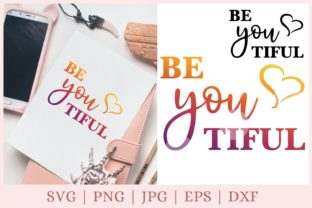 Be You Tiful, Beyoutiful   Graphic Print Templates By CrazyCutDesigns